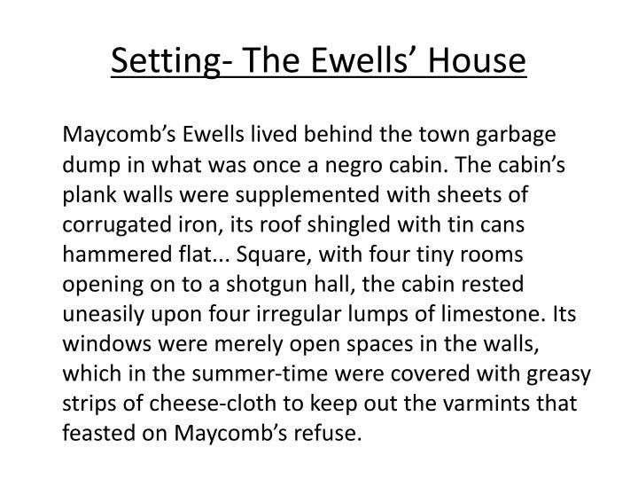 Setting- The Ewells