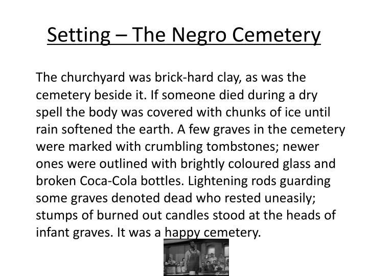 Setting – The Negro Cemetery