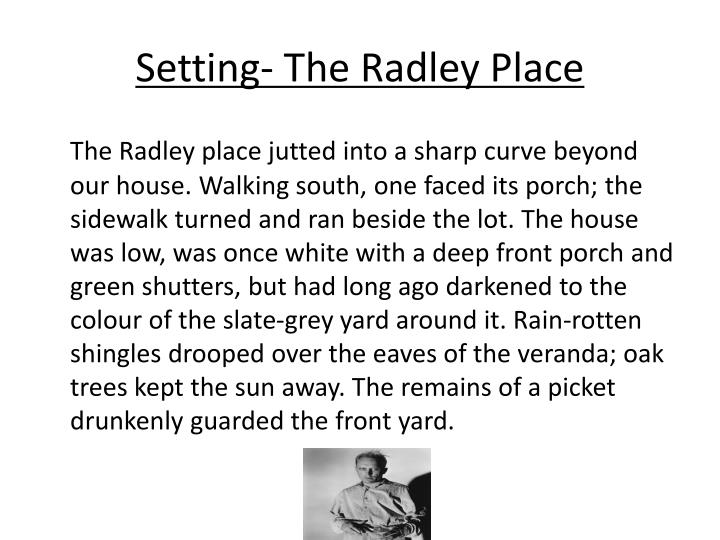 Setting- The Radley Place