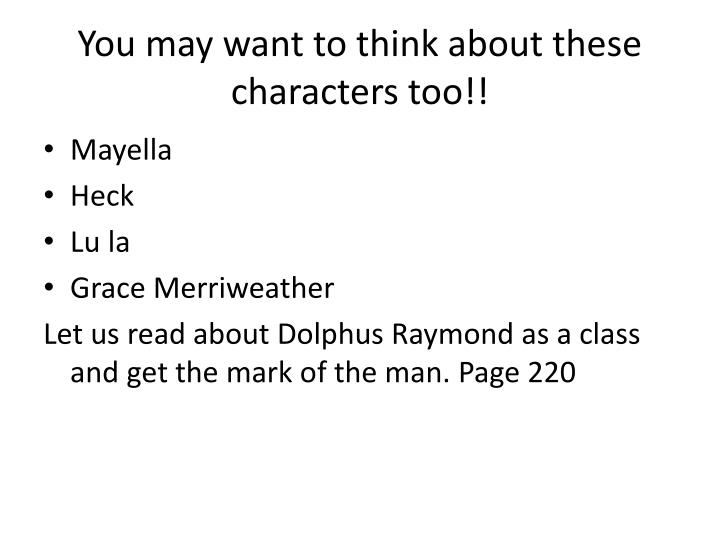 You may want to think about these characters too!!