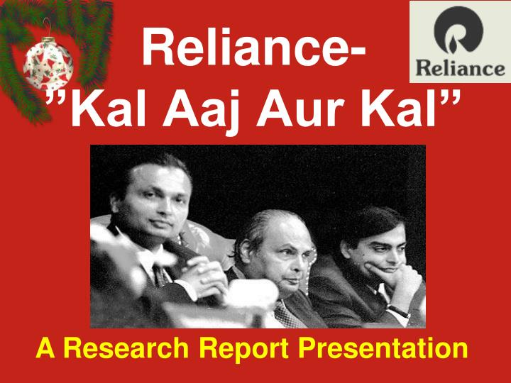 reliance kal aaj aur kal n.