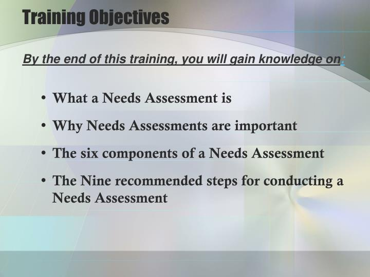 badermans traning needs assessment A more specific type of needs assessment, the instructional, training or learning needs assessment, involves a need that can be addressed through some form of training or education.