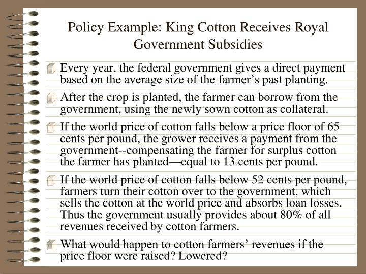 Policy Example: King Cotton Receives Royal Government Subsidies