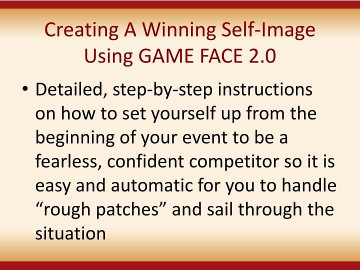 Creating A Winning Self-Image Using GAME FACE 2.0