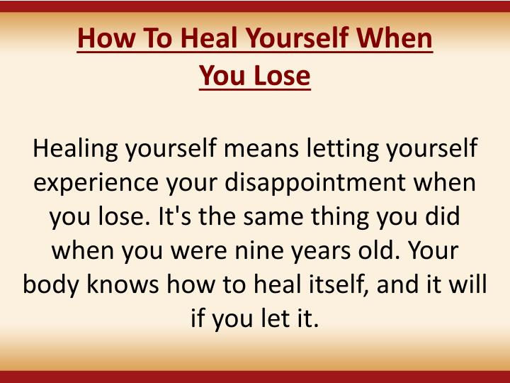 How To Heal Yourself When