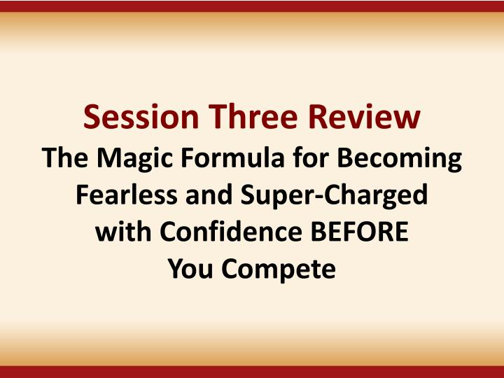 Session Three Review