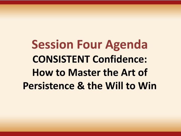 Session Four Agenda