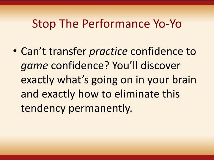 Stop The Performance Yo-Yo