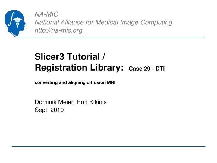 slicer3 tutorial registration library case 29 dti converting and aligning diffusion mri n.