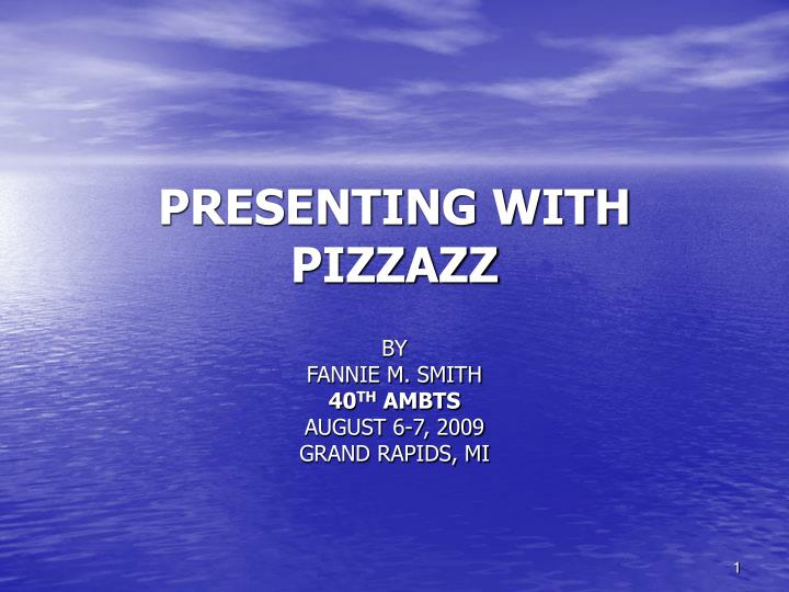 presenting with pizzazz n.