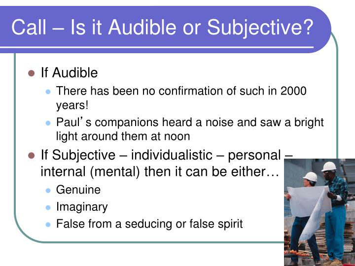 Call is it audible or subjective
