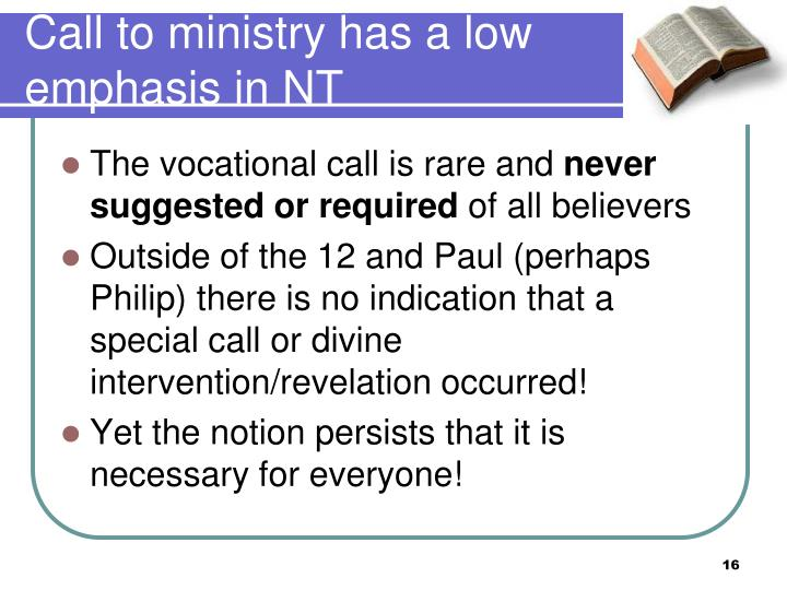 Call to ministry has a low emphasis in NT