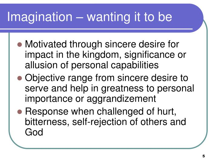 Imagination – wanting it to be