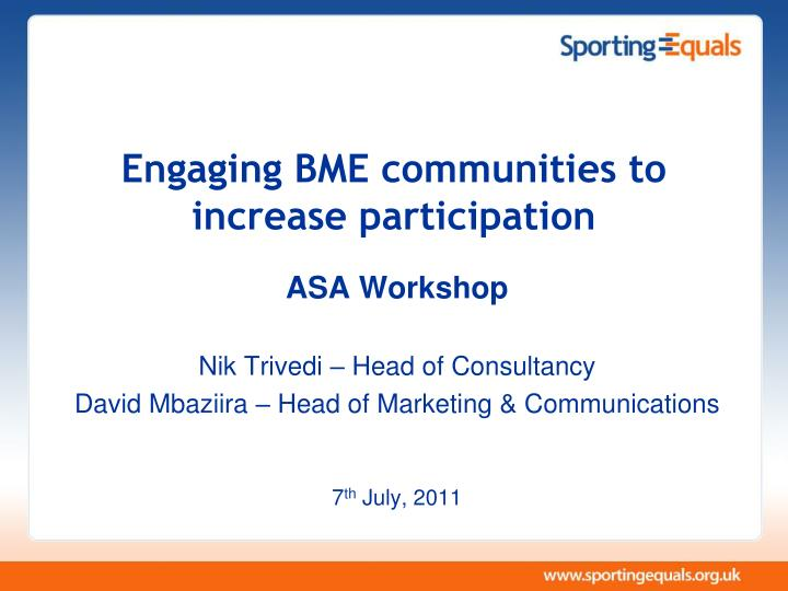 engaging bme communities to increase participation n.
