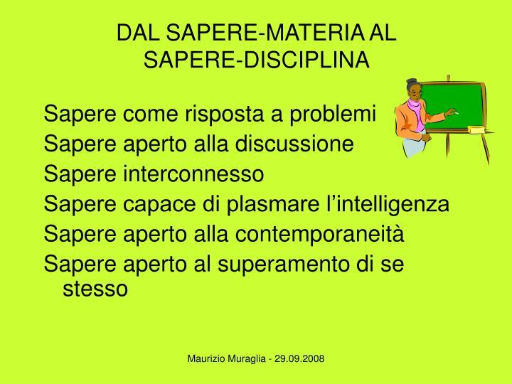DAL SAPERE-MATERIA AL