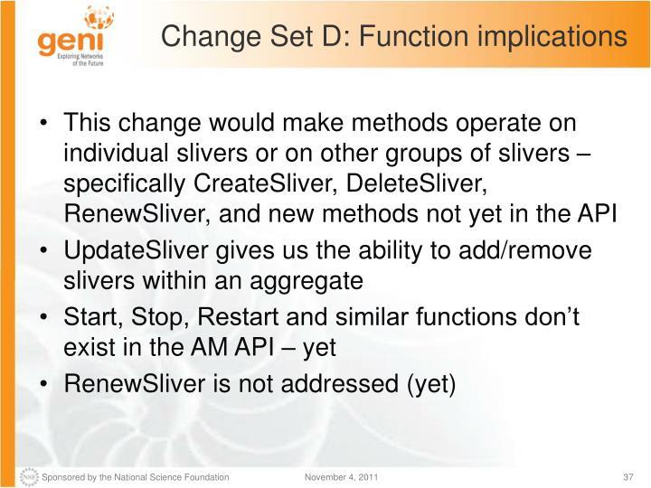 Change Set D: Function implications