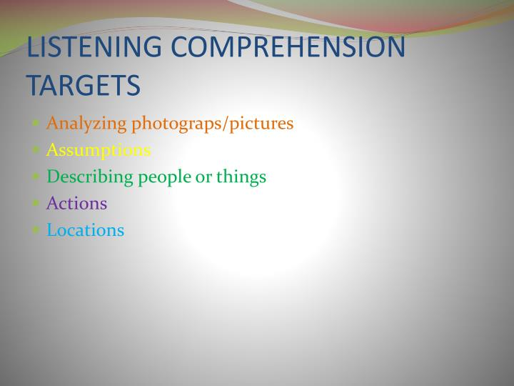 LISTENING COMPREHENSION TARGETS