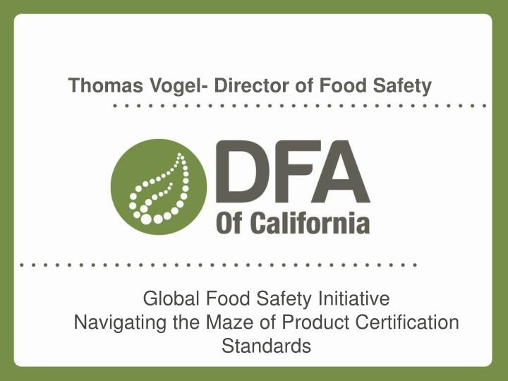 global food safety initiative navigating the maze of product certification standards n.