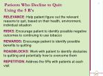 patients who decline to quit using the 5 r s