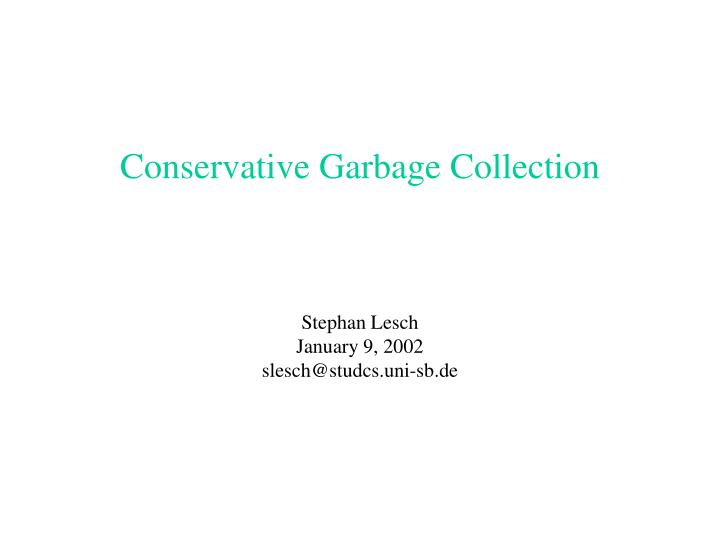 conservative garbage collection n.