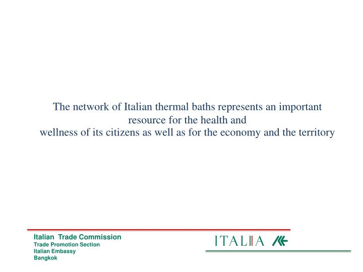 The network of Italian thermal baths represents an important resource for the health and