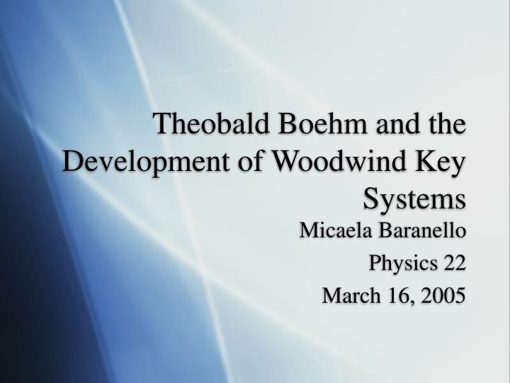 theobald boehm and the development of woodwind key systems n.