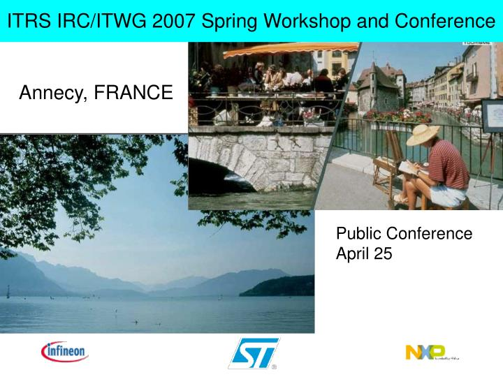 Itrs irc itwg 2007 spring workshop and conference