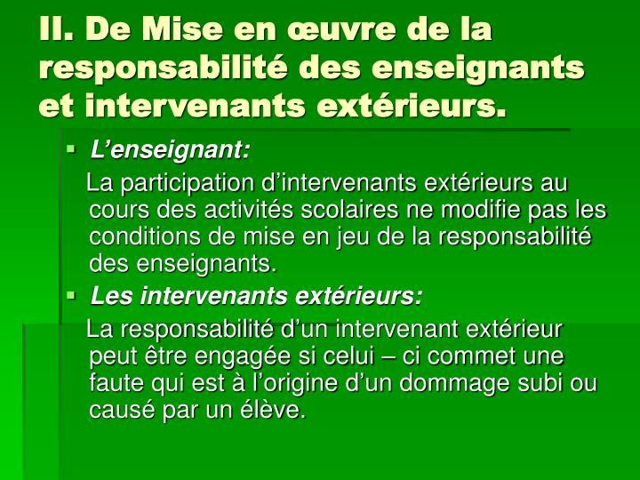 II. De Mise en œuvre de la responsabilité des enseignants et intervenants extérieurs.