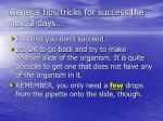 general tips tricks for success the next 2 days2