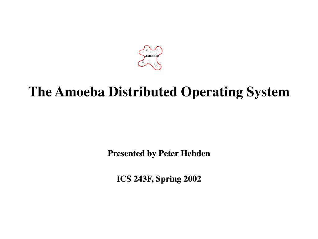 Ppt The Amoeba Distributed Operating System Powerpoint