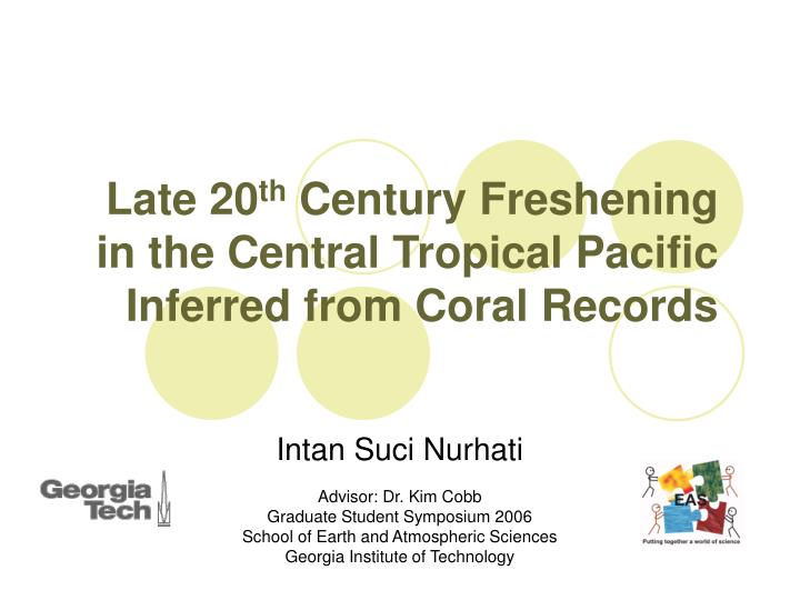 late 20 th century freshening in the central tropical pacific inferred from coral records n.