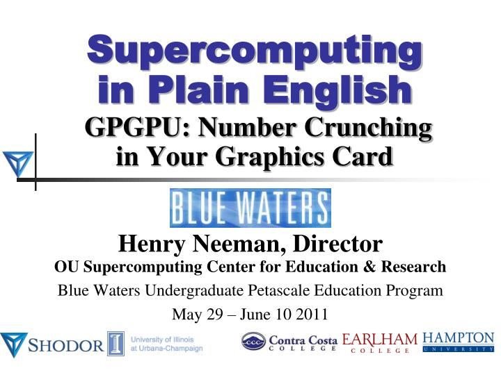 supercomputing in plain english gpgpu number crunching in your graphics card n.