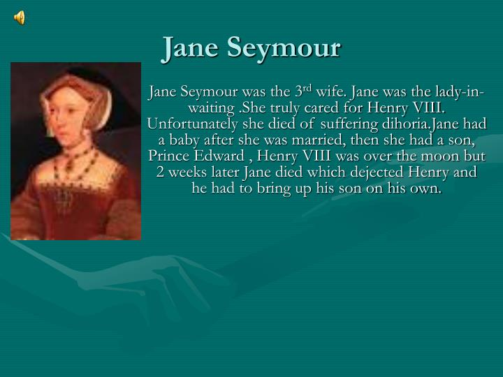 Jane Seymour was the 3