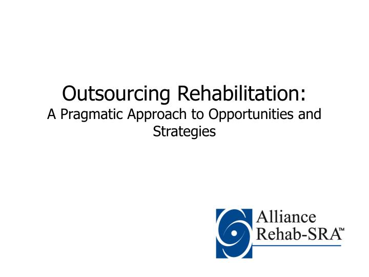 through outsourcing and strategic alliances Theoretical perspectives on knowledge process outsourcing through alliances  role of value creation and value appropriation drivers in strategic outsourcing,.