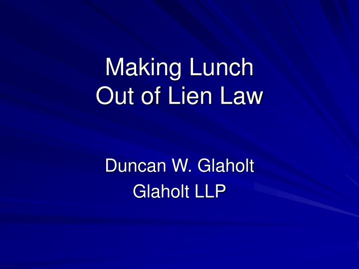 Making lunch out of lien law