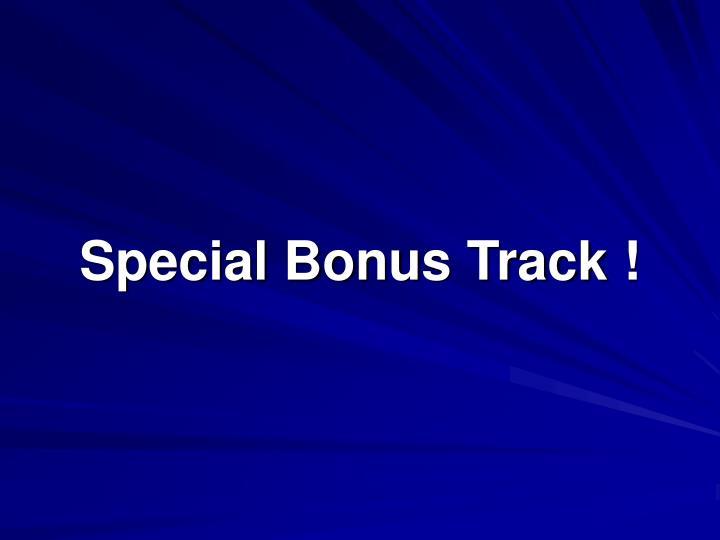 Special Bonus Track !