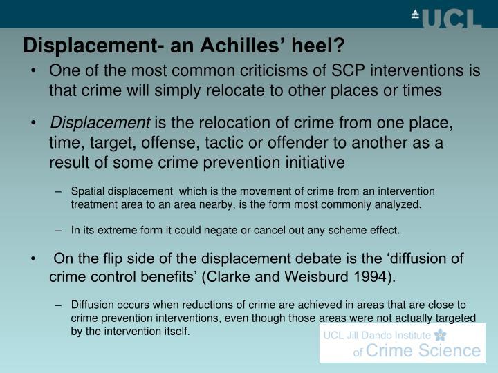 Displacement- an Achilles' heel?