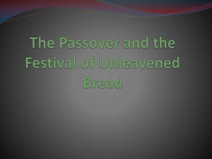 The passover and the festival of unleavened bread