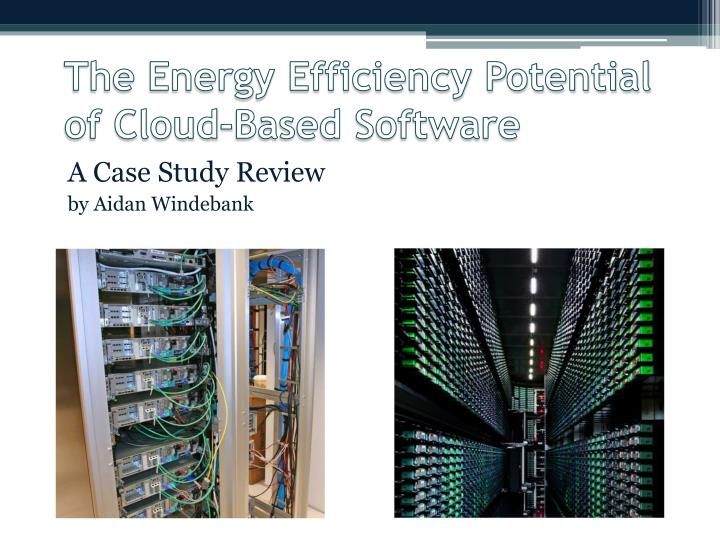 the energy efficiency potential of cloud based software n.