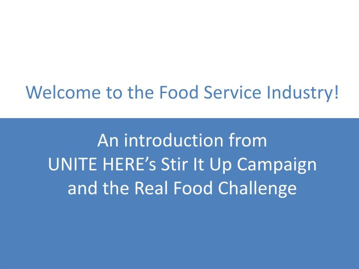 Welcome to the Food Service Industry!
