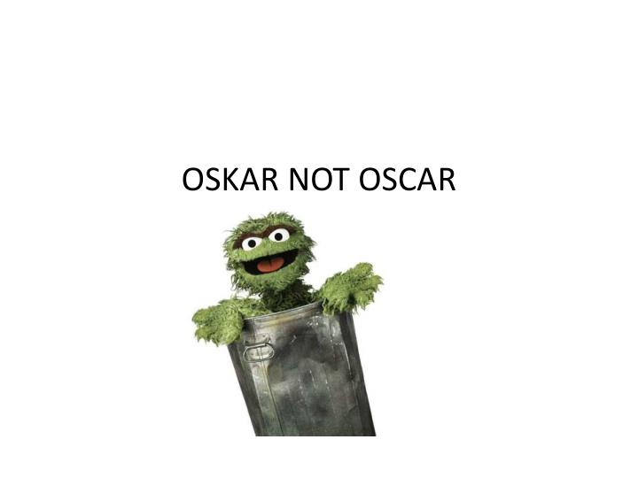 oskar not oscar n.