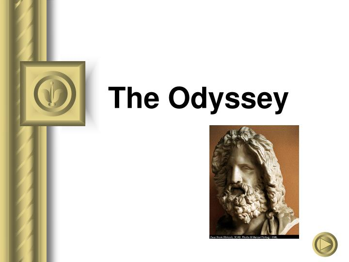 the odyssey an epic Which elements are best known for helping performers memorize an epic poem read the excerpt from the odyssey my home is on the peaked sea-mark of ithaca under mount neion's wind-blown robe of leaves, in sight of other islands—dulichium, same, wooded zacynthus—ithaca being most.