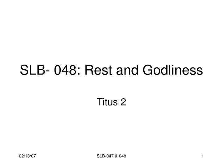 slb 048 rest and godliness n.