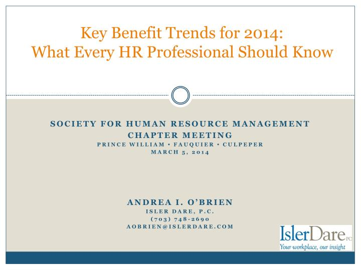 key benefit trends for 2014 what every hr professional should know n.