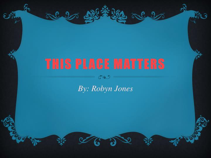 this place matters n.