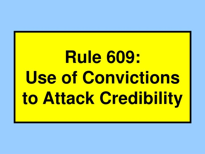 rule 609 use of convictions to attack credibility n.