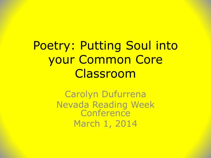 poetry putting soul into your common core classroom n.