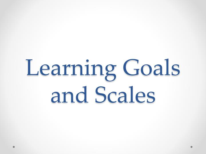 learning goals and scales n.