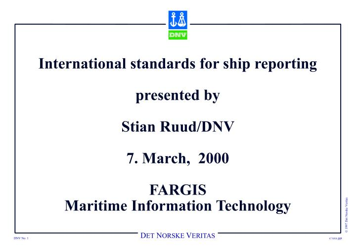International standards for ship reporting