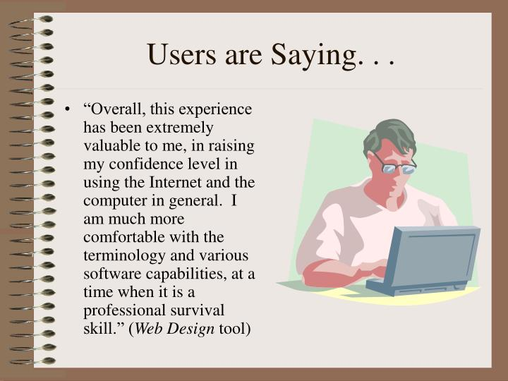 Users are Saying. . .